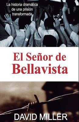 El Señor de Bellavista: La historia dramática de una prisión transformada