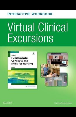 Virtual Clinical Excursions Online and Print Workbook for Dewit's Fundamental Concepts and Skills for Nursing