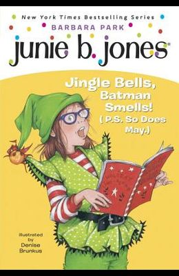 Junie B. Jones #25: Jingle Bells, Batman Smells! (P.S. So Does May.) [With Cut Out Ornament]