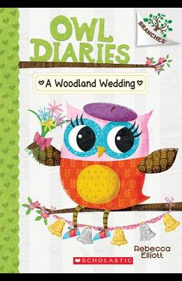 A Woodland Wedding: A Branches Book (Owl Diaries #3), 3