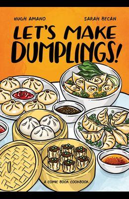 Let's Make Dumplings!: A Comic Book Cookbook