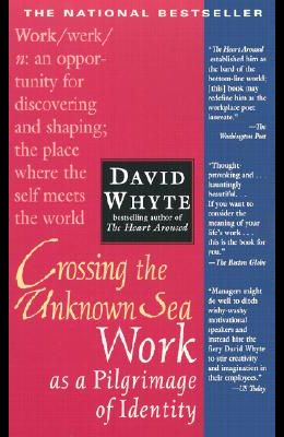 Crossing the Unknown Sea: Work as a Pilgrimage of Identity