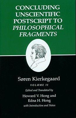 Kierkegaard's Writings, XII, Volume II: Concluding Unscientific PostScript to Philosophical Fragments