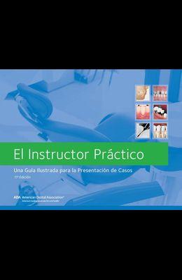 El Instructor Práctico, 11a Edicion: Una Guia Ilustrado Para La Presentacion de Casos