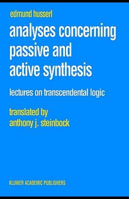 Analyses Concerning Passive and Active Synthesis: Lectures on Transcendental Logic