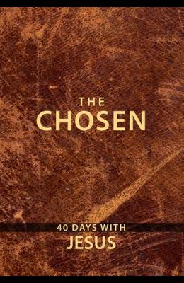 The Chosen: 40 Days with Jesus