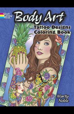 Body Art: Tattoo Designs Coloring Book