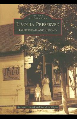 Livonia Preserved: Greenmead and Beyond