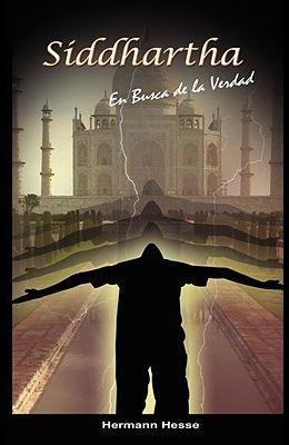 Siddhartha: En Busca de la Verdad (Spanish edition)
