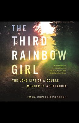 The Third Rainbow Girl Lib/E: The Long Life of a Double Murder in Appalachia
