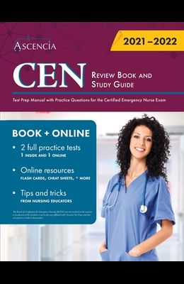 CEN Review Book and Study Guide: Test Prep Manual with Practice Questions for the Certified Emergency Nurse Exam