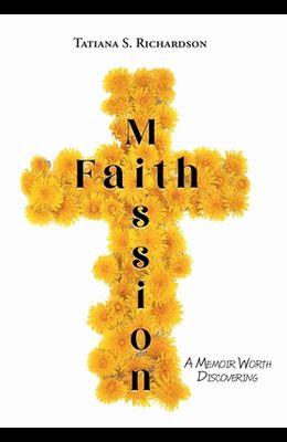 Faith Mission: A Memoir Worth Discovering