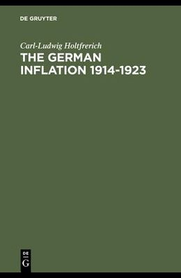 The German Inflation 1914-1923: Causes and Effects in International Perspective