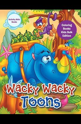 Wacky Wacky Toons Coloring Books Kids Bulk Edition