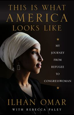 This Is What America Looks Like: My Journey from Refugee to Congresswoman