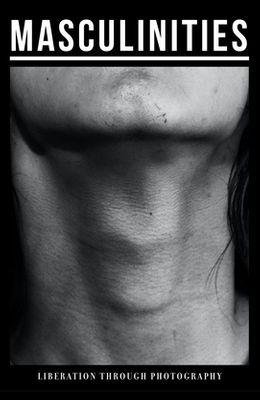 Masculinities: Liberation Through Photography
