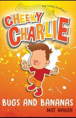 Cheeky Charlie: Bugs and Bananas
