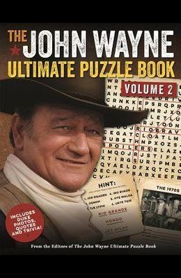 The John Wayne Ultimate Puzzle Book Volume 2: Includes Duke Trivia, Photos and More!