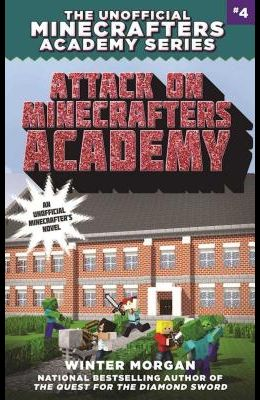 Attack on Minecrafters Academy: The Unofficial Minecrafters Academy Series, Book Four