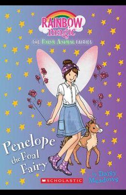 Penelope the Foal Fairy (the Farm Animal Fairies #3), Volume 3: A Rainbow Magic Book