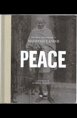 Peace: The Words and Inspiration of Mahatma Gandhi (Me-We)