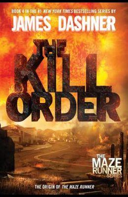 The Kill Order (Maze Runner, Book Four; Origin): Book Four; Origin