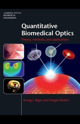 Quantitative Biomedical Optics: Theory, Methods, and Applications
