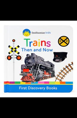 Trains Then and Now: First Discovery Books