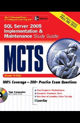 McTs SQL Server 2005 Implementation & Maintenance Study Guide: Exam 70-431 [With CDROM]