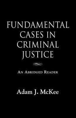 Fundamental Cases in Criminal Justice