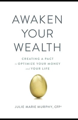 Awaken Your Wealth: Creating a PACT to OPTIMIZE YOUR MONEY and YOUR LIFE