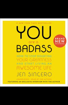 You Are a Badass Lib/E: How to Stop Doubting Your Greatness and Start Living an Awesome Life