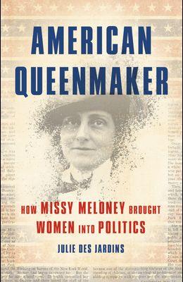 American Queenmaker: How Missy Meloney Brought Women Into Politics
