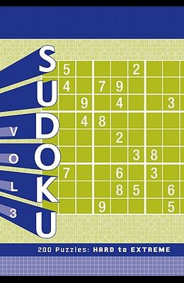 Sudoku, Volume 3: 200 Puzzles: Hard to Extreme