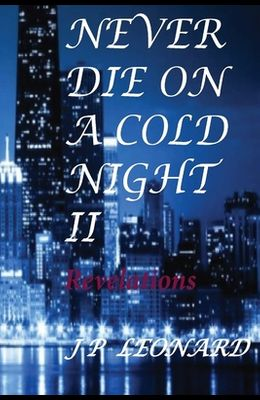 Never Die On A Cold Night II: Revelations