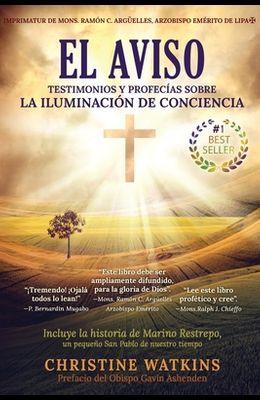 El Aviso: Testimonios y profecías sobre la Illuminación de Consciencia