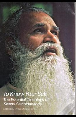 To Know Your Self: The Essential Teachings of Swami Satchidananda, Second Edition