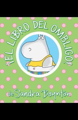 ¡el Libro del Ombligo! = The Belly Button Book!