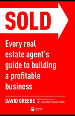 Top-Producing Real Estate Agent: Every Agent's Guide to Building a Business and Earning Unlimited Income