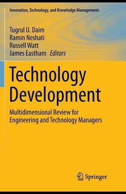 Technology Development: Multidimensional Review for Engineering and Technology Managers