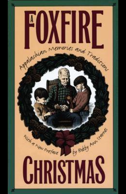 Foxfire Christmas: Appalachian Memories and Traditions