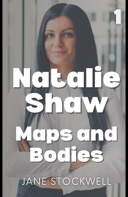 Natalie Shaw: Maps and Bodies