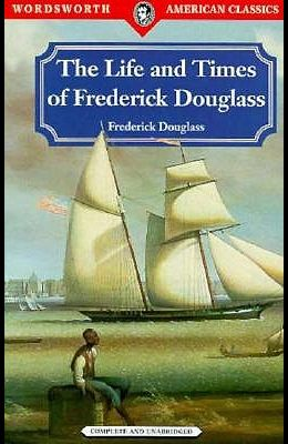 Life and Times of Frederick Douglas