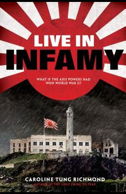 Live in Infamy (a Companion to the Only Thing to Fear): A Companion to the Only Thing to Fear