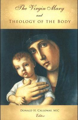 The Virgin Mary and Theology of the Body