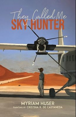 They Called Me Sky Hunter