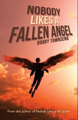 Nobody Likes a Fallen Angel: Author of Nobody Likes a Fat Jockey