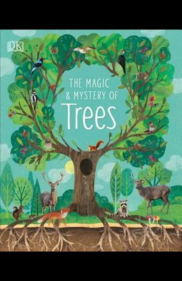 The Magic and Mystery of Trees