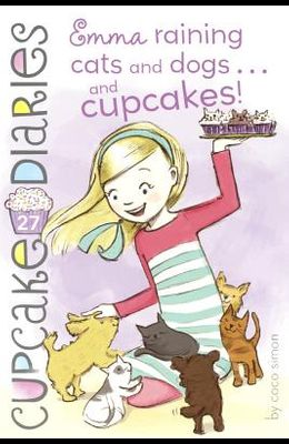 Emma: Raining Cats and Dogs... and Cupcakes!