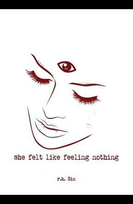 She Felt Like Feeling Nothing, 1
